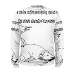 Better To Take Time To Think Men s Sweatshirts