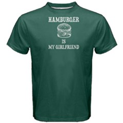 Green Hamburger Is My Girlfriend Men s Cotton Tee by FunnySaying