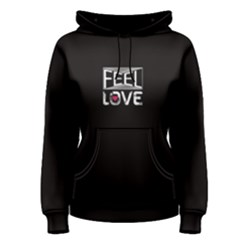 Black Feel Love  Women s Pullover Hoodie by FunnySaying