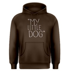 My Little Dog   Men s Pullover Hoodie by FunnySaying