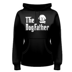 The Dogfather - Women s Pullover Hoodie by FunnySaying
