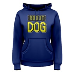 Robot Dog   Women s Pullover Hoodie by FunnySaying