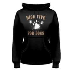 High Five For Dogs - Women s Pullover Hoodie by FunnySaying