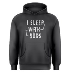 I Sleep With Dogs - Men s Pullover Hoodie