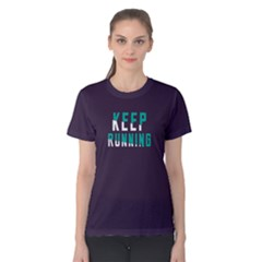 Keep Running   Women s Cotton Tee by FunnySaying