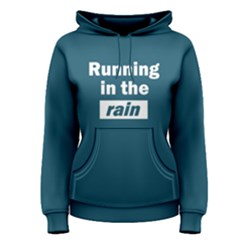 Running In The Rain - Women s Pullover Hoodie by FunnySaying