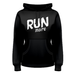 Run More   Women s Pullover Hoodie by FunnySaying