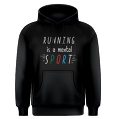 Running Is A Mental Sport - Men s Pullover Hoodie by FunnySaying