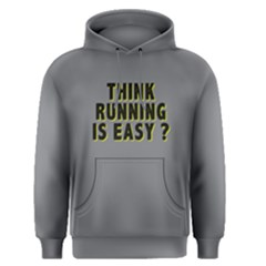 Think Running Is Easy ?   Men s Pullover Hoodie by FunnySaying