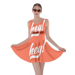 Hey White Text Orange Sign Skater Dress