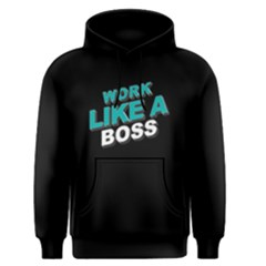 Work Like A Boss - Men s Pullover Hoodie by FunnySaying