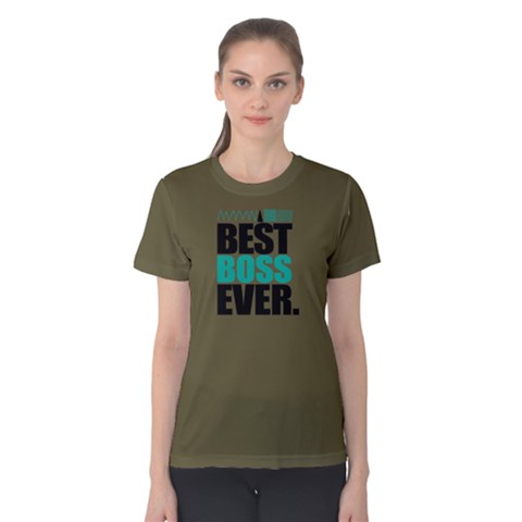 Best Boss Ever - Women s Cotton Tee by FunnySaying