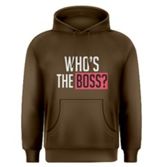 Who s The Boss ? - Men s Pullover Hoodie by FunnySaying
