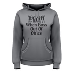 When Boss Out Of Office - Women s Pullover Hoodie by FunnySaying