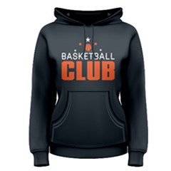 Basketball Club   Women s Pullover Hoodie by FunnySaying