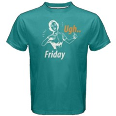 Green Ugh   Friday Men s Cotton Tee by FunnySaying