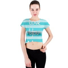 Love You Mom Stripes Line Blue Crew Neck Crop Top by Alisyart