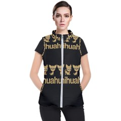 Chihuahua Women s Puffer Vest by Valentinaart