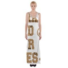 Work Hard Your Bones Maxi Thigh Split Dress by Melcu
