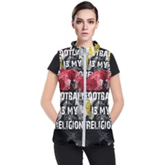 Football Is My Religion Women s Puffer Vest by Valentinaart