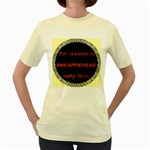 Lessons in Awesomeness Women s Yellow T-Shirt