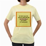 Incredible is Inadequate Women s Yellow T-Shirt