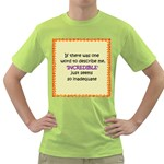 Incredible is Inadequate Green T-Shirt