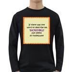 Incredible is Inadequate Long Sleeve Dark T-Shirt