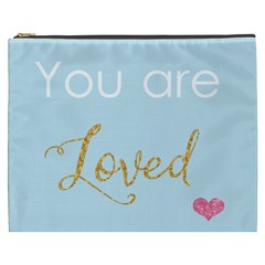 You Are Loved Cosmetic Bag (xxxl) by Kathrinlegg