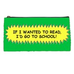 I d go to school pencil case