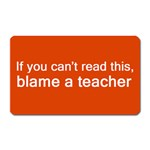 Blame a teacher magnet