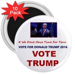 TRUMP:No Time for Tone ! 3  Magnet (10 pack)