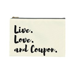 Live  Love  And Coupon (plain) Cosmetic Bag (large) by maemae
