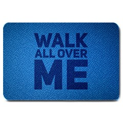 Walk All Over Me Large Door Mat by typewriter