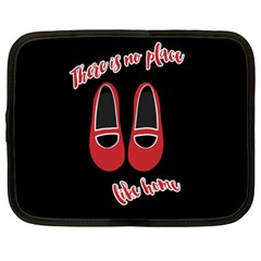 There Is No Place Like Home Netbook Case (xl)