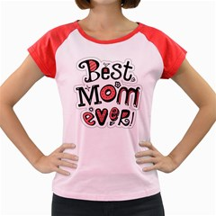 Best Mom Ever Women s Cap Sleeve T Shirt by allthingseveryday
