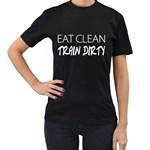 Eat Clean Train Dirty Women s T-shirt (Black)