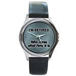 RETIREMENT Retired Over The Hill Gag Round Metal Watch