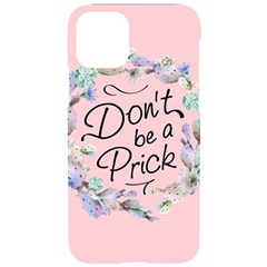 Dont Be A Prick Iphone 11 Black Uv Print Case by goljakoff