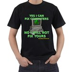 No I will Not Fix Your Computer! Black T-Shirt