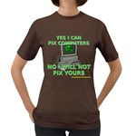 No I will Not Fix Your Computer! Women s Dark T-Shirt