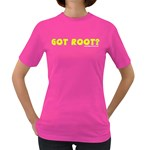 Got Root? Women s Dark T-Shirt