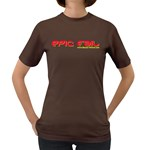Epic Fail Women s Dark T-Shirt