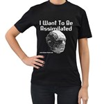 I Want To Be Assimilated Women s Black T-Shirt
