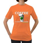 Coffee it s what s for dinner Women s Dark T-Shirt