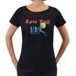 Epic Fail Maternity Black T-Shirt