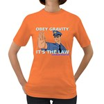 Obey Gravity! Women s Dark T-Shirt