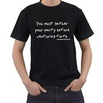You must gather your party before venturing forth Black T-Shirt