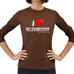 I love my computer Women s Long Sleeve Dark T-Shirt