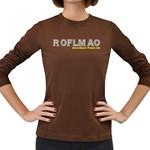 ROFLMAO Women s Long Sleeve Dark T-Shirt